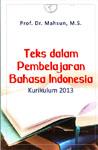TEKS DALAM PEMBELAJARAN BAHASA INDONESIA KURIKULUM 2013